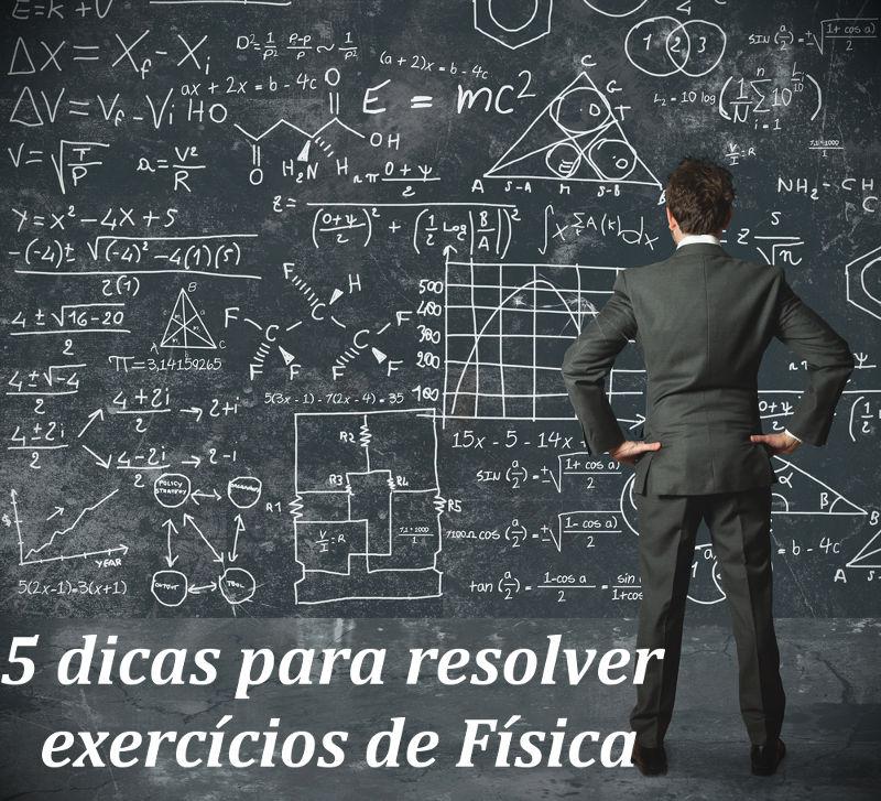 Seguindo algumas dicas, a resolução de exercícios de Física pode tornar-se mais simples!