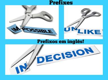 Um dos principais prefixos em inglês são: Im-, Un- e In-