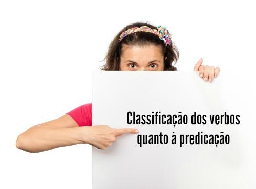 Você conhece a classificação dos verbos com relação à predicação?
