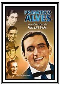 Francisco de Morais Alves: O rei da voz