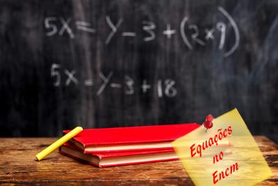 Relembre como se resolvem equações e não tenha dúvidas no Enem!