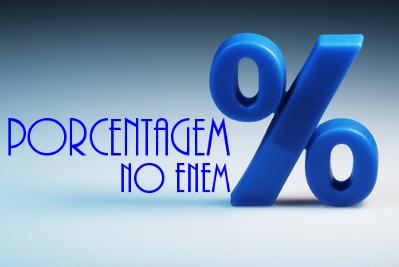 Tire suas dúvidas sobre porcentagem e prepare-se para o Enem!