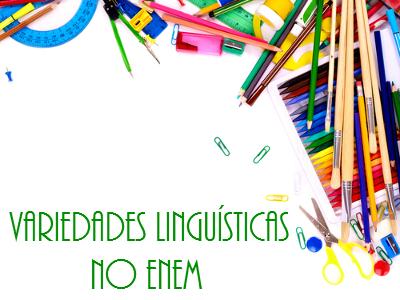 As variedades linguísticas podem ser regionais, sociais, históricas e de estilo, e estão associadas à linguagem coloquial.