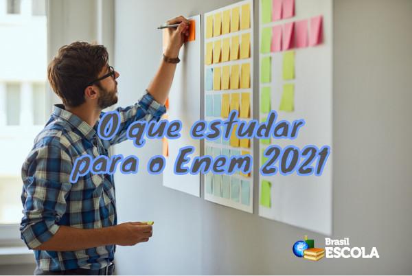 O que estudar para o Enem 2021: lista de temas - Brasil Escola