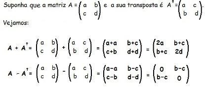 Se A é uma matriz nxn, a soma de A com sua transposta é uma matriz simétrica e a diferença é uma matriz antissimétrica