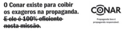 O Código Brasileiro de Autorregulamentação Publicitária, CONAR, surgiu no final dos anos 70 a fim de protestar contra a censura na publicidade