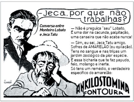 O personagem Jeca Tatu é um dos mais famosos da obra de Monteiro Lobato. No livro Urupês, Lobato desconstrói a imagem idealizada do homem rural