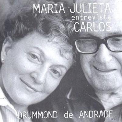 A imagem acima é capa do CD Maria Julieta entrevista Carlos Drummond de Andrade. A entrevista foi feita em 1984, na sala de jantar da casa do poeta **
