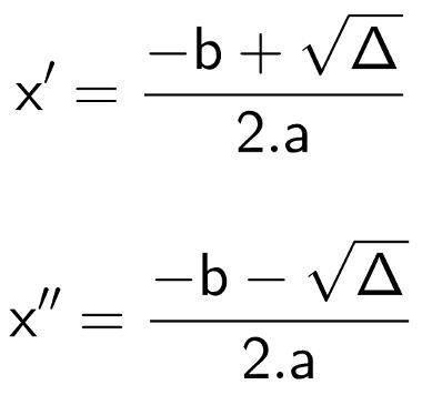 X' e x'' são as raízes da equação do segundo grau pela fórmula de Bhaskara