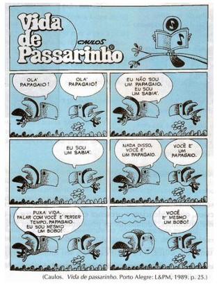 Caulos. Vida de passarinho. Porto Alegre: L&PM, 1989. p. 25.